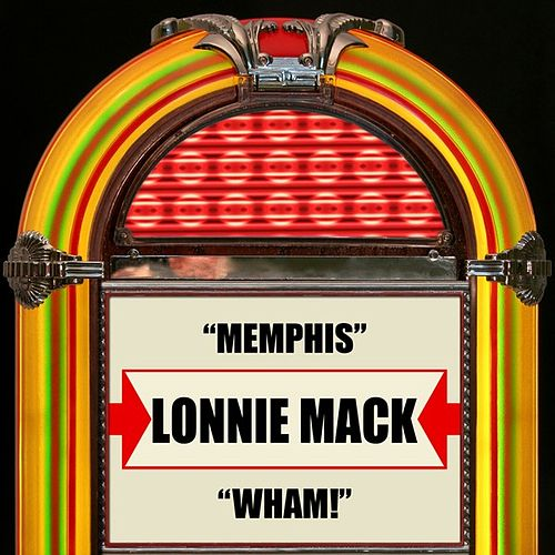 Play & Download Memphis / Wham! by Lonnie Mack | Napster