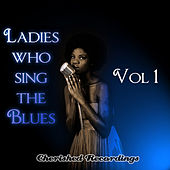 Play & Download Ladies Sing The Blues Vol 1 by Various Artists | Napster