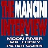 Play & Download The Mancini Interview by Henry Mancini | Napster