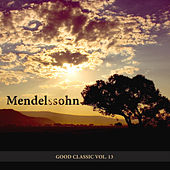 Play & Download Good Classic Vol.13 by Mendelssohn | Napster