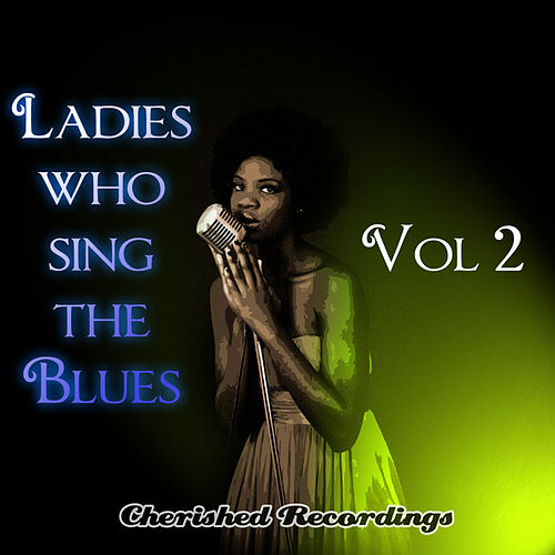 Ladies Sing The Blues Vol 2 by Various Artists