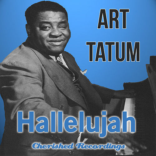 Hallelujah by Art Tatum