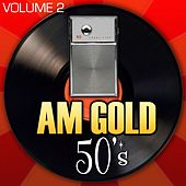 Play & Download AM Gold - 50's: Vol. 2 by Various Artists | Napster