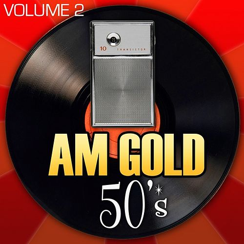 AM Gold - 50's: Vol. 2 by Various Artists