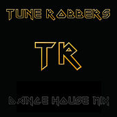 Dance House Mix performed by The Tune Robbers by Various Artists