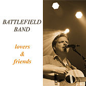 Play & Download Lovers And Friends by Battlefield Band | Napster