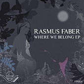 Play & Download Where We Belong EP (Inc. Bonus Track) by Rasmus Faber | Napster