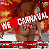 Play & Download We Love Carnaval by Various Artists | Napster