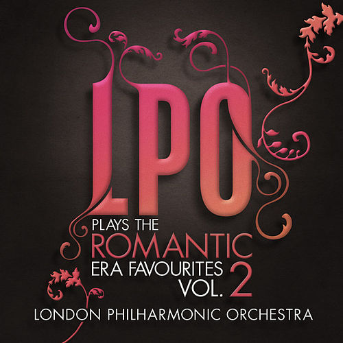 Play & Download LPO plays the Romantic Era Favourites Vol. 2 by Various Artists | Napster