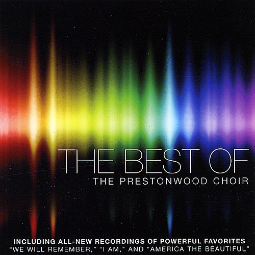 Play & Download The Best of the Prestonwood Choir by The Prestonwood Choir  | Napster