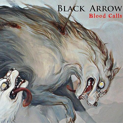 Blood Calls by Black Arrow