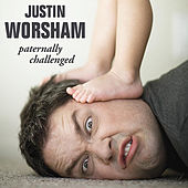 Paternally Challenged by Justin Worsham