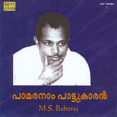 Play & Download Pamaranam Pattukaran : Hits Of M.S.Baburaj(Vol.2) by Various Artists | Napster