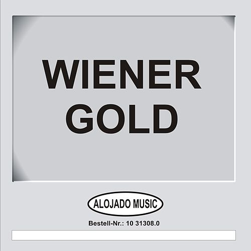 Play & Download Wiener Gold by Various Artists | Napster