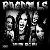 Drink, Dig, Die by The Rag Dolls