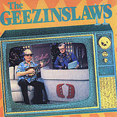 Play & Download The Geezinslaws by The Geezinslaws | Napster
