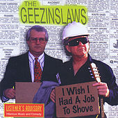 Play & Download I Wish I Had A Job To Shove by The Geezinslaws | Napster