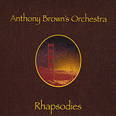 Play & Download Rhapsodies by Anthony Brown | Napster