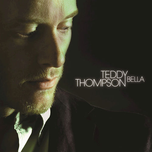 Play & Download Bella by Teddy Thompson | Napster