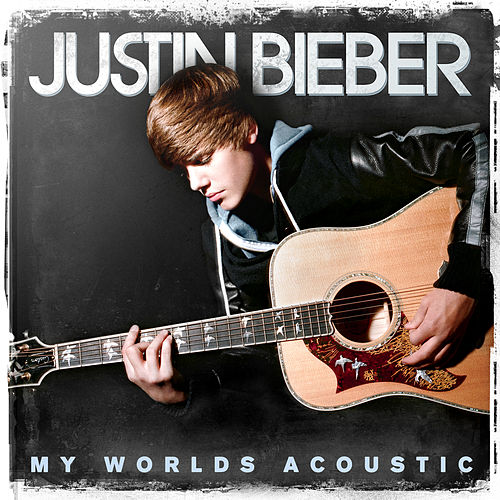 My Worlds Acoustic by Justin Bieber