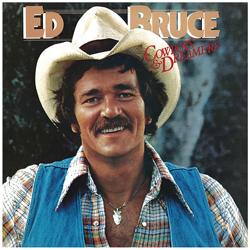 Play & Download Cowboys & Dreamers by Ed Bruce | Napster