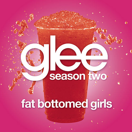 Play & Download Fat Bottomed Girls (Glee Cast Version) by Glee Cast | Napster