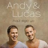 Play & Download Aqui Sigo Yo by Andy & Lucas | Napster