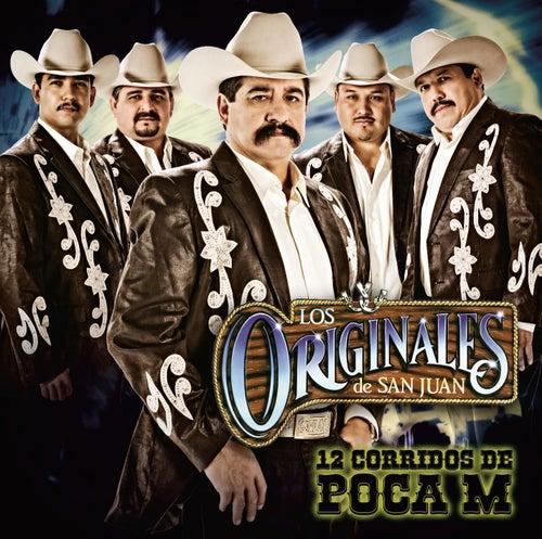 Play & Download 12 Corridos De Poca M by Los Originales De San Juan | Napster