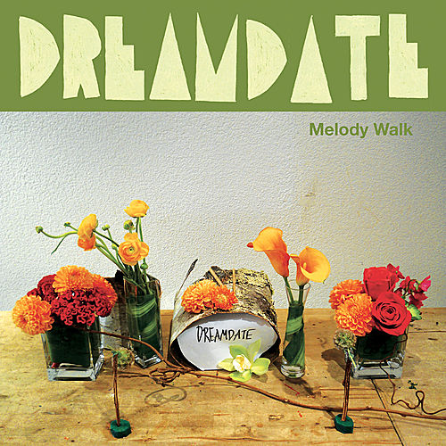 Play & Download Melody Walk by Dreamdate | Napster