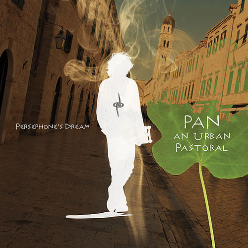 Play & Download Pan: An Urban Pastoral by Persephone's Dream | Napster
