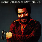 Play & Download Good To See You by Walter Jackson | Napster