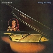 Play & Download Killing Me Softly by Roberta Flack | Napster