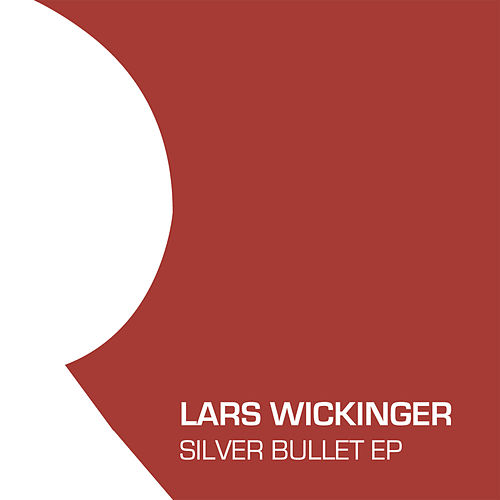 Play & Download Silver Bullet EP by Lars Wickinger | Napster