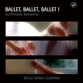 Ballet, Ballet, Ballet! La Primera Bailerina. Classical Ballet Music for Children and Kids - Music for Children Ballet, Dance Schools, Dance Lessons, Dance Classes, Ballet Positions, Ballet Moves and Ballet Dance Steps 100% Music for Ballet Class by Ballet Dance Company
