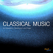 Play & Download Classical Music for Meditation, Relaxation and Yoga. Famous Classical Music and Relaxing Classical Music Composers. Best Classical Music of All Time by Best of Classical Music Collective | Napster