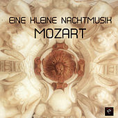 Eine Kleine Nachtmusik Mozart - 100% Wolfgang Mozart Music for Relaxation, Meditation, Healing with Classical Music, Baby Sleep and Deep Sleep by Mozart Eine Kleine Nachtmusik Ensemble-Wolfgang Amedeus Mozart