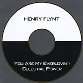 Play & Download You Are My Everlovin' / Celestial Power by Henry Flynt | Napster