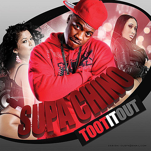 Toot It out by Supa Chino