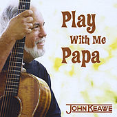 Play & Download Play With Me Papa by John Keawe | Napster