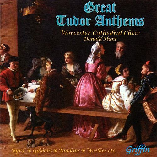 Great Tudor Anthems by Worcester Cathedral Choir