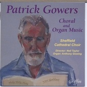 Play & Download Patrick Gowers: Choral & Organ Music by Various Artists | Napster