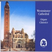 Westminster Cathedral Organ Classics by David Hill