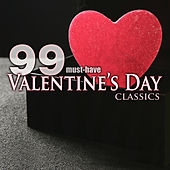 Play & Download 99 Must-Have Valentine's Day Classics by Various Artists | Napster