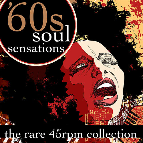 Play & Download 60s Soul Sensations - The Rare 45 RPM Collection by Various Artists | Napster