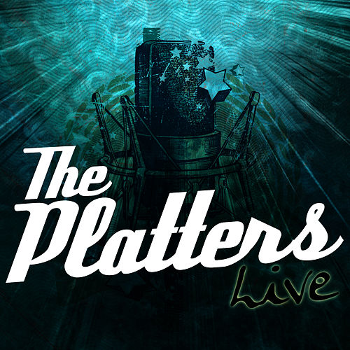 The Platters Live by The Platters