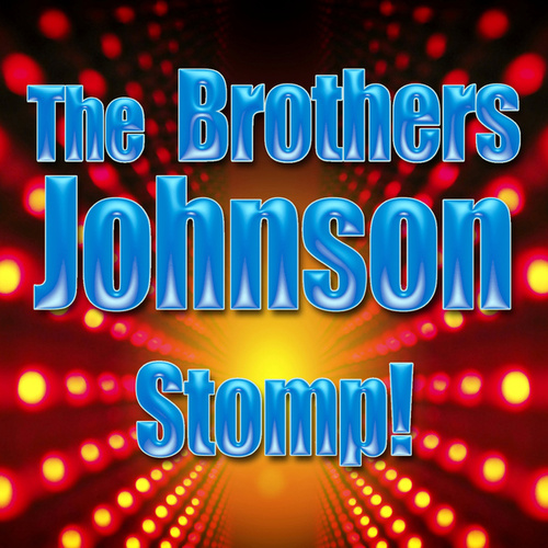 Play & Download Stomp! (Re-Recorded / Remastered) by The Brothers Johnson | Napster