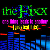 One Thing Leads To Another  - Greatest Hits by The Fixx