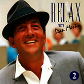 Play & Download Dean Martin -Relax, It's Dean Martin Vol. Two by Dean Martin | Napster