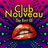 Play & Download The Best Of (Re-Recorded / Remastered Versions) by Club Nouveau | Napster