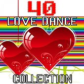 Play & Download 40 Love Dance Collection by Various Artists | Napster